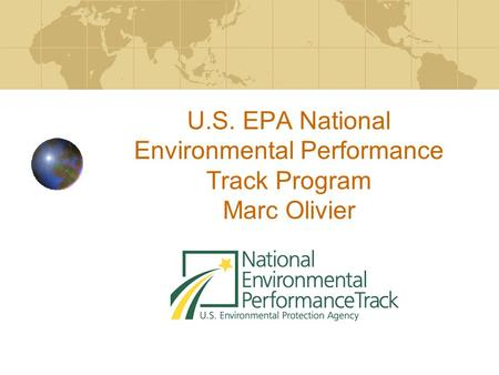 U.S. EPA National Environmental Performance Track Program Marc Olivier.