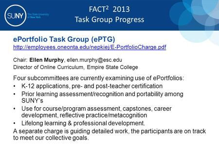 EPortfolio Task Group (ePTG)  Chair: Ellen Murphy, Director of Online Curriculum,