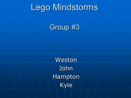 Lego Mindstorms Group #3 WestonJohnHamptonKyle. Outline Introduction Introduction Robot Construction & Programming Logic Robot Construction & Programming.