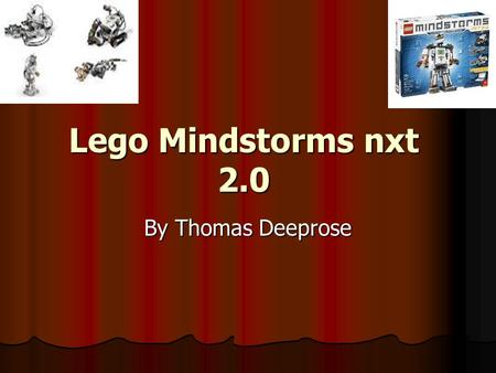 Lego Mindstorms nxt 2.0 By Thomas Deeprose. Lego Mindstorms  Mindstorms is a cool robot. The new mindstorms is NXT  2.0. It is £239.99 from www.amazon.co.uk.