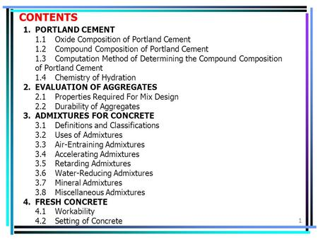 1 CONTENTS 1. PORTLAND CEMENT 1.1Oxide Composition of Portland Cement 1.2Compound Composition of Portland Cement 1.3Computation Method of Determining the.