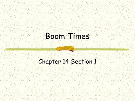 Boom Times Chapter 14 Section 1. Prosperity and Productivity US econ grew after demobilization Pro business policies, tax cuts, growth of electricity,