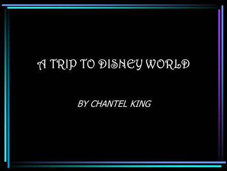 A TRIP TO DISNEY WORLD BY CHANTEL KING. Orlando Discount Tickets Save up to $150 1 day, 1 park pay online for $ 73.00 at gate $ 75.00 for 2 park unlimited.