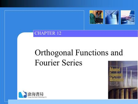 Orthogonal Functions and Fourier Series CHAPTER 12.