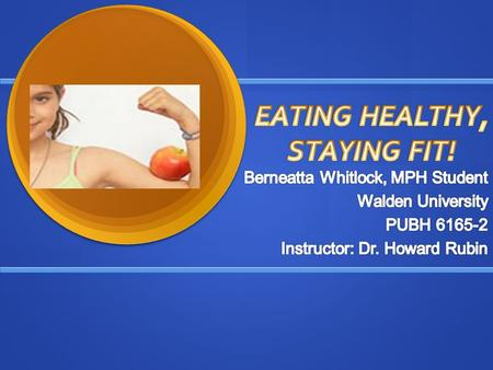 Eating Healthy  What does eating healthy mean to you?