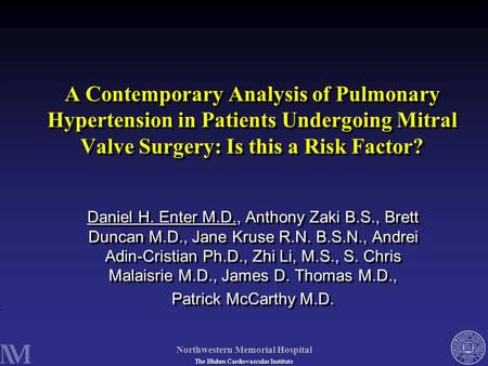 A Contemporary Analysis of Pulmonary Hypertension in Patients Undergoing Mitral Valve Surgery: Is this a Risk Factor? Thank you to the society and panel.