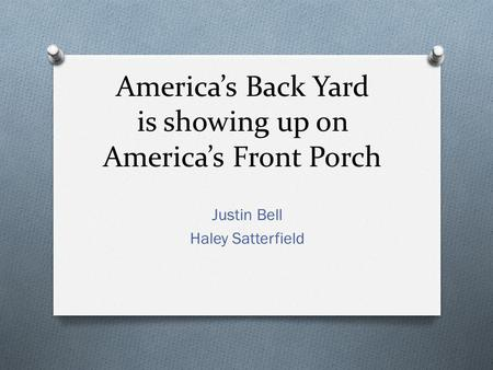 America's Back Yard is showing up on America's Front Porch Justin Bell Haley Satterfield.