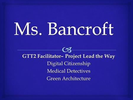 GTT2 Facilitator– Project Lead the Way