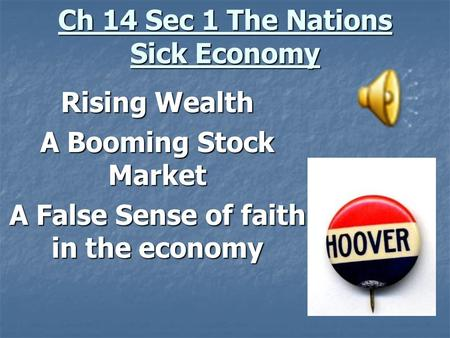 Ch 14 Sec 1 The Nations Sick Economy Rising Wealth A Booming Stock Market A False Sense of faith in the economy.
