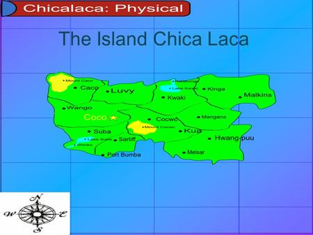 The Island Chica Laca. Factors Contributing to Climate The Location is In the Gulf of Mexico and is quite close to Cuba Warm Ocean Currents circle around.