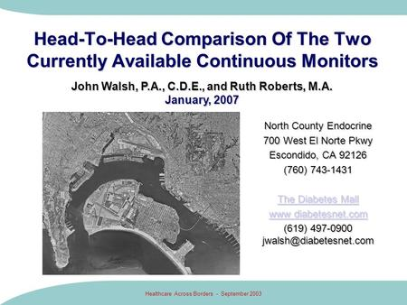 Healthcare Across Borders - September 2003 Head-To-Head Comparison Of The Two Currently Available Continuous Monitors North County Endocrine 700 West El.