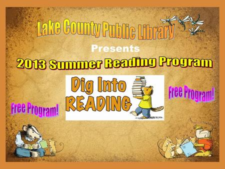 Presents. Join Us! Program Begins:June 18 Program Ends: August 3 Stories and Crafts! Games and Readopoly! PRIZES!