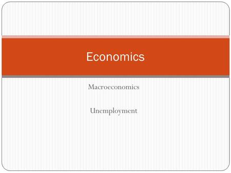 Macroeconomics Unemployment Economics. Warm-Up Using diagrams, explain the difference between cost-push and demand-pull inflation.