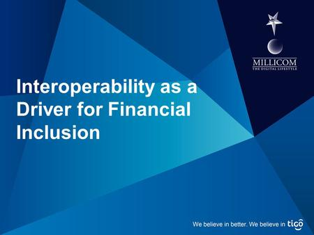Interoperability as a Driver for Financial Inclusion.