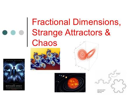 Fractional Dimensions, Strange Attractors & Chaos