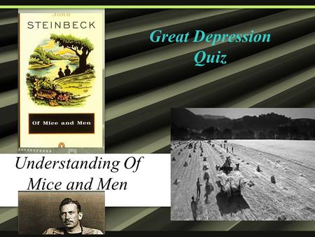 belonging great depression and mice Belonging 2009 - 2012 hsc: area of study charles, great expectations jhabvala, ruth prawer, heat and dust john of mice and men af • stoker.