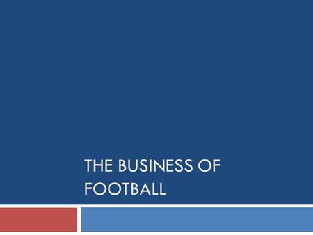 THE BUSINESS OF FOOTBALL. Today  32 teams in NFL  Divided into 4 divisions:  East  West  North  South  Roots of football from soccer and rugby.