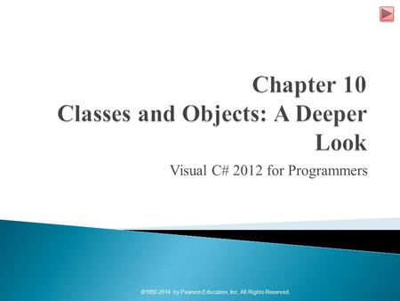 Visual C# 2012 for Programmers ©1992-2014 by Pearson Education, Inc. All Rights Reserved.