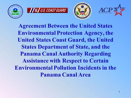1 Agreement Between the United States Environmental Protection Agency, the United States Coast Guard, the United States Department of State, and the Panama.