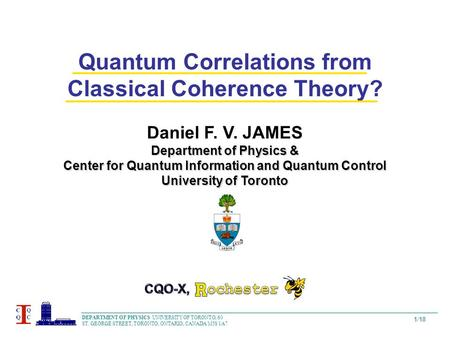 1 / 18 DEPARTMENT OF PHYSICS UNIVERSITY OF TORONTO, 60 ST. GEORGE STREET, TORONTO, ONTARIO, CANADA M5S 1A7 Quantum Correlations from Classical Coherence.