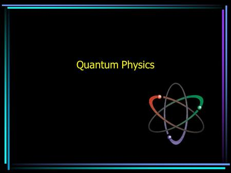 Quantum Physics Dalton's Atomic Theory Dalton's indivisible atom has not been disregarded—it has been modified to explain new observations. Two important.