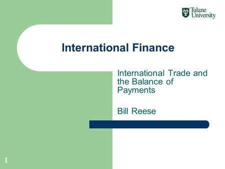 International Trade and the Balance of Payments Bill Reese International Finance 1.