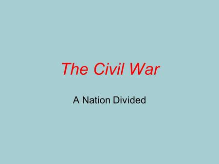 The Civil War A Nation Divided. US History 2011-2012CIvil War: A Nation Divided2 The Civil War Long-term Causes –Conflict over slavery –Economic differences.
