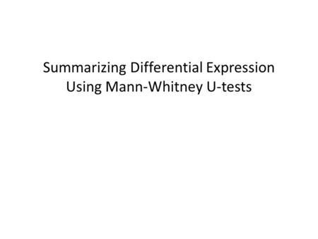 Summarizing Differential Expression Using Mann-Whitney U-tests.