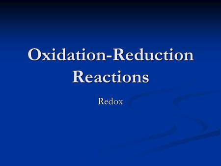Oxidation-Reduction Reactions Redox. Iron is oxidized when it rusts.