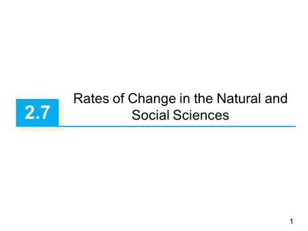 1 2.7 Rates of Change in the Natural and Social Sciences.