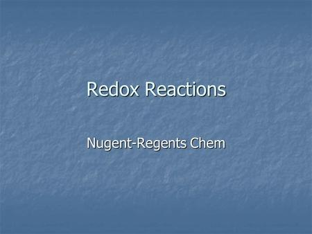 Redox Reactions Nugent-Regents Chem. Oxidation Numbers: Rule 1: All pure elements are assigned the oxidation number of zero. Rule 1: All pure elements.