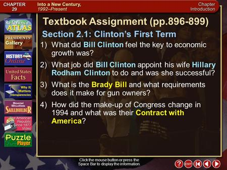 Intro 2 Click the mouse button or press the Space Bar to display the information. Textbook Assignment (pp.896-899) 1)What did Bill Clinton feel the key.