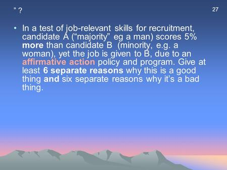 """ ? In a test of job-relevant skills for recruitment, candidate A (""majority"" eg a man) scores 5% more than candidate B (minority, e.g. a woman), yet the."