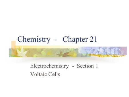 Electrochemistry - Section 1 Voltaic Cells