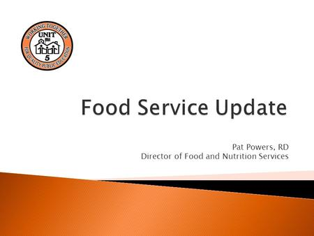 Pat Powers, RD Director of Food and Nutrition Services.