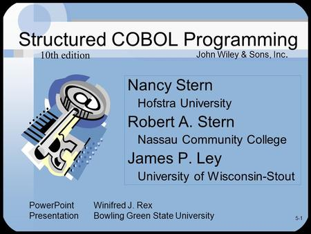 5-1 Structured COBOL Programming Nancy Stern Hofstra University Robert A. Stern Nassau Community College James P. Ley University of Wisconsin-Stout John.