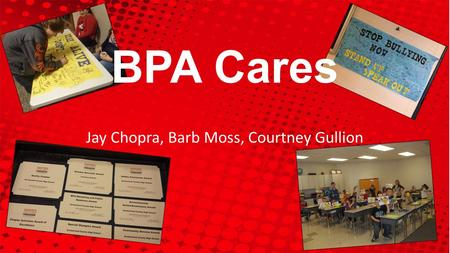 Jay Chopra, Barb Moss, Courtney Gullion BPA Cares.