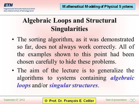 Start of presentation September 27, 2012 Algebraic Loops and Structural Singularities The sorting algorithm, as it was demonstrated so far, does not always.