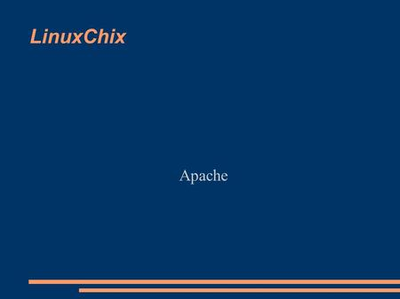 LinuxChix Apache. Serving Webpages The layer 7 protocol (HTTP) is what our browsers talk to get us the websites we can't seem to live without. HTTP is.