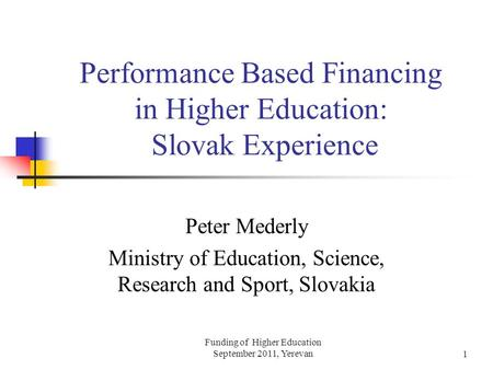 performance based funding in higher education For several decades, policymakers have been actively seeking to improve the student outcomes produced by higher education institutions in this quest, performance funding has emerged as a popular approach.