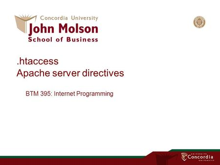 .htaccess Apache server directives BTM 395: Internet Programming.