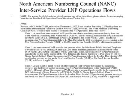 Version 3.0 North American Numbering Council (NANC) Inter-Service Provider LNP Operations Flows NOTE: For a more detailed description of each process step.