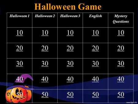 Halloween Game Halloween 1Halloween 2Halloween 3EnglishMystery Questions 10 20 30 40 50.