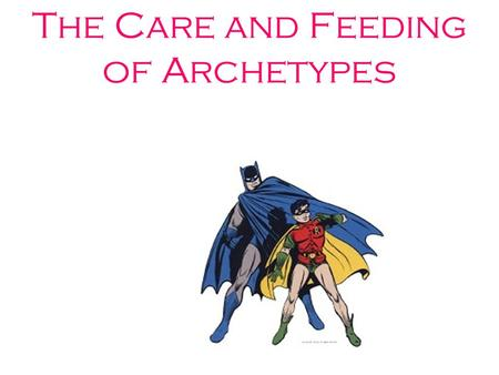 The Care and Feeding of Archetypes. Exploring the Fairy Tale – Why Are Fairy Tales So Popular? One particular favorite is the story of Little Red Riding.