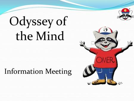 Odyssey of the Mind Information Meeting.