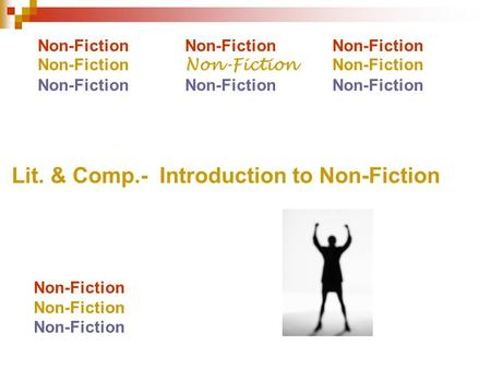 Non-FictionNon-FictionNon-Fiction Lit. & Comp.- Introduction to Non-Fiction Non-Fiction.