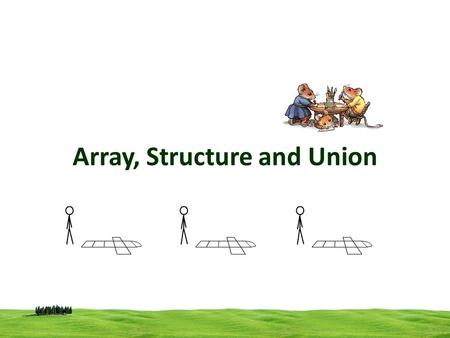 Array, Structure and Union