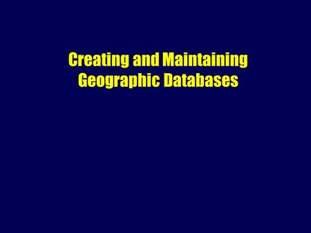 Creating and Maintaining Geographic Databases. Outline Definitions Characteristics of DBMS Types of database Relational model SQL Spatial databases.