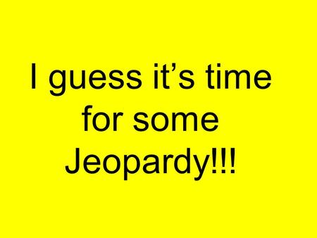 I guess it's time for some Jeopardy!!! Begin $100 $200 $300 $400 $500 Quiz 1 Quiz 2 Quiz 3 PotpourriRomanEmpireBackground.