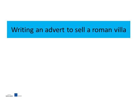 Writing an advert to sell a roman villa. What are the features of houses near school? List some features entrance hall lounge/ living room/ reception.
